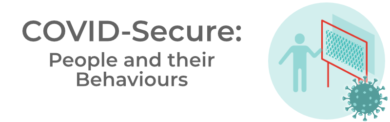 Covid Secure Workplace People and Behaviour